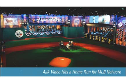 AJA Video Hits a Home Run for MLB Network